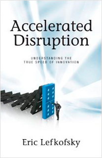Accelerated Disruption by Eric LefKofsky